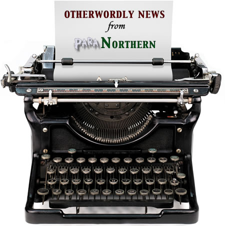 ParaNorthern news - Other Wordly News